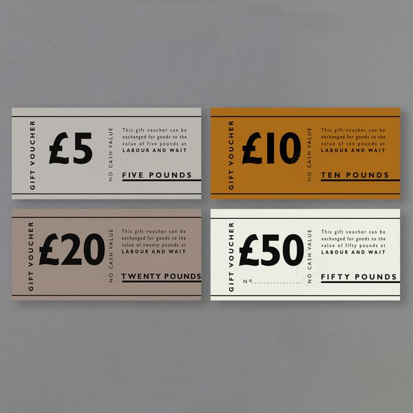 Gift Vouchers | LABOUR AND WAIT | London | UK