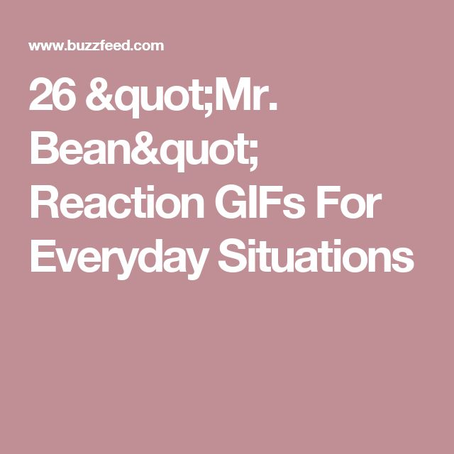 """26 """"Mr. Bean"""" Reaction GIFs For Everyday Situations"""