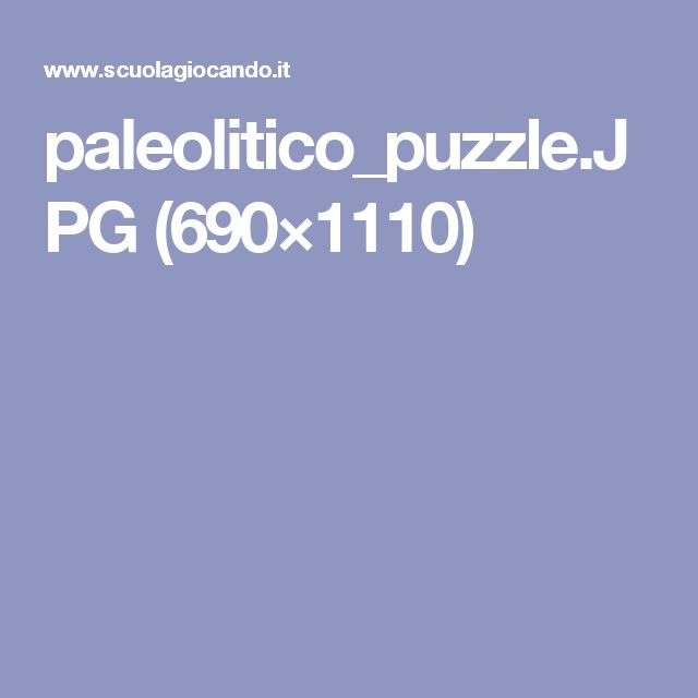 paleolitico_puzzle.JPG (690×1110)
