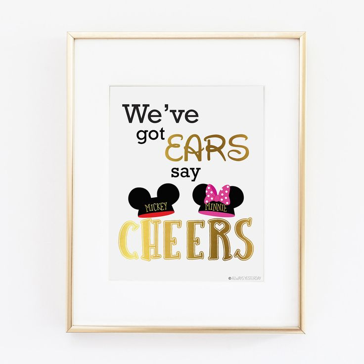 Disney Quote |Disney Decor |  Disney Sign | Mickey Mouse | Minnie Mouse |  Disney Birthday |We've Got Ears Printable Art  |Instant Download by alwaysyesterday on Etsy
