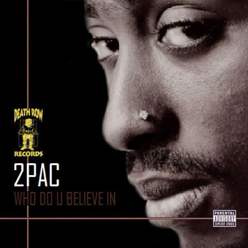 2Pac - Who Do U Believe In (feat. Yaki Kadafi, Big Pimpin & Val Young) (OG) by 2Pac.radio 2 | Free Listening on SoundCloud