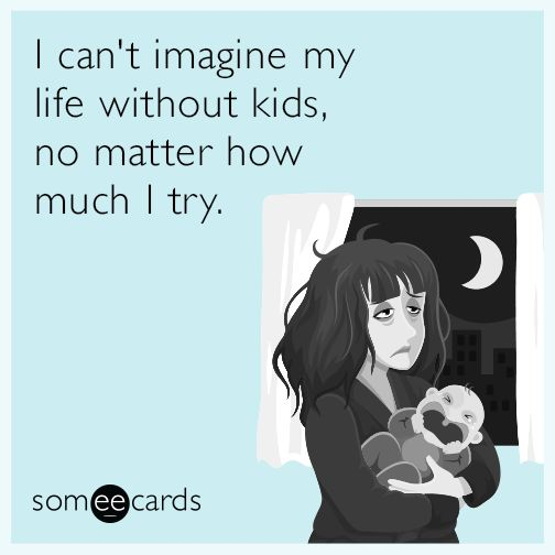 I can't imagine my life without kids, no matter how hard I try.