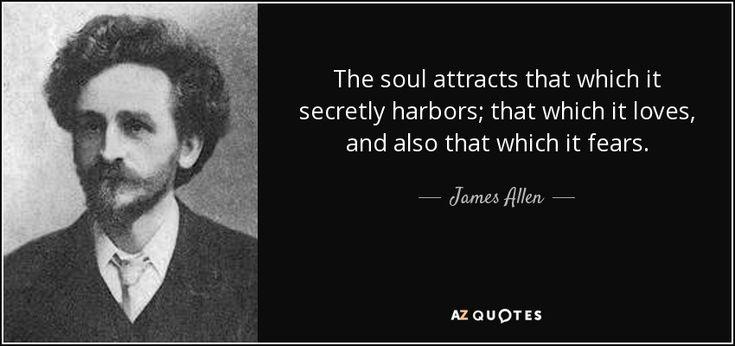 "~James Allen author ""As a Man Thinketh"""
