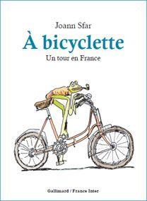 A bicyclette. Un tour en France | Les éditions radiofrance