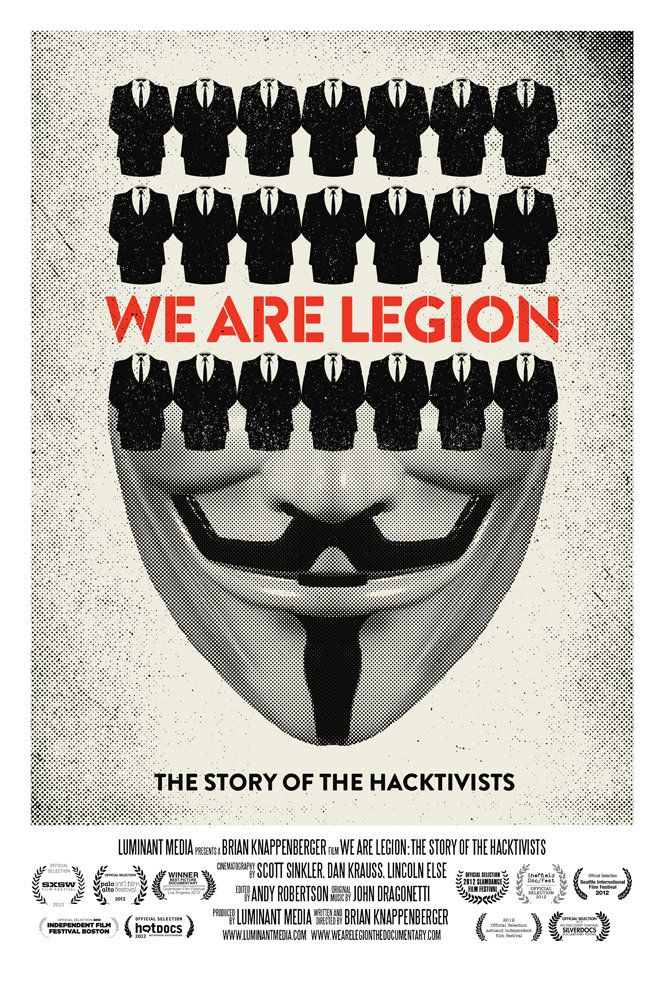 "WE ARE LEGION: THE STORY OF THE HACKTIVISTS | ""This documentary takes us inside the world of Anonymous, the radical 'hacktivist' collective that has defined civil disobedience for the digital age."""