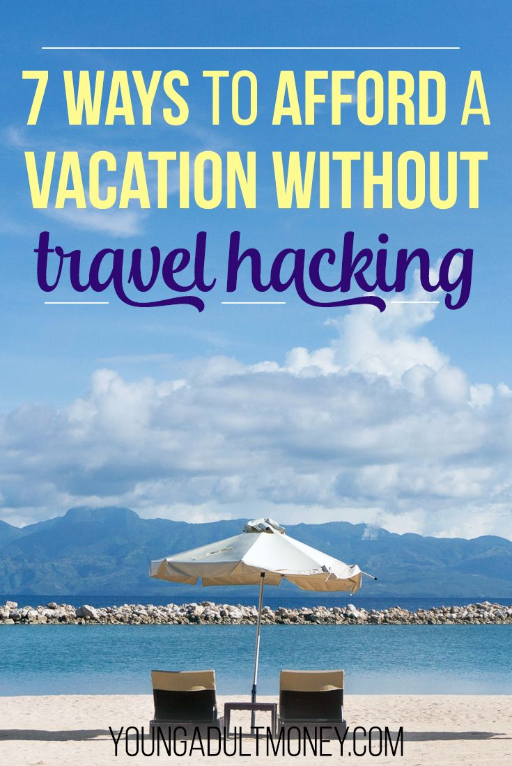 Think affording a vacation is impossible? Here are 7 ways to save and afford the vacation you've been wanted to do.