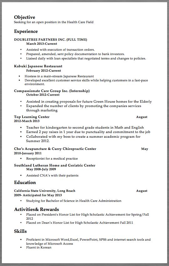 Healthcare Field Resume Samples   Objective Seeking for an open position in the Health Care Field Experience DOUBLETREE PARTNERS INC. (FULL TIME)                                                                                    March 2013-Current  Assisted with execution of transaction...