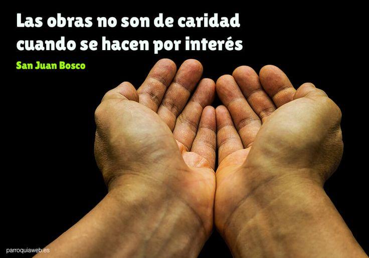 Las obras no son caridad cuando se hacen por interés (San Juan Bosco)