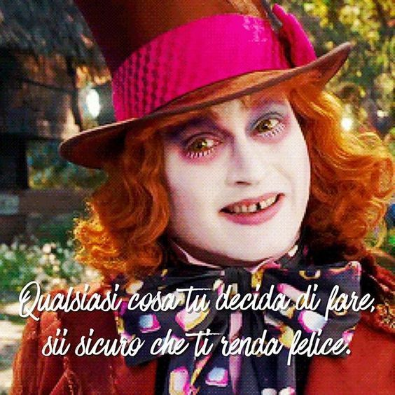 Qualsiasi cosa tu decida di fare, sii sicuro che ti renda felice. • # #cappellaiomatto #madhatter #madness #crazy #alice #wonderland #quote #comment #tweegram #life #love #tbt #true #nofilter #word #adorable #kiss #hugs #romance #forever #together #happiness #me #portrait #instalove #xoxo #smile #dream #dreaming