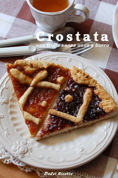 Crostata con frolla senza burro e uova Tart without butter and eggs #frolla #senzaburro #crostata