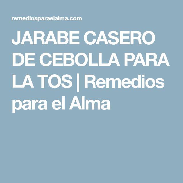 JARABE CASERO DE CEBOLLA PARA LA TOS | Remedios para el Alma