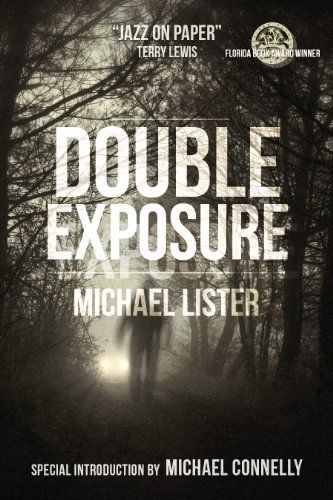 Double Exposure (Remington James series book 1) by Michael Lister.