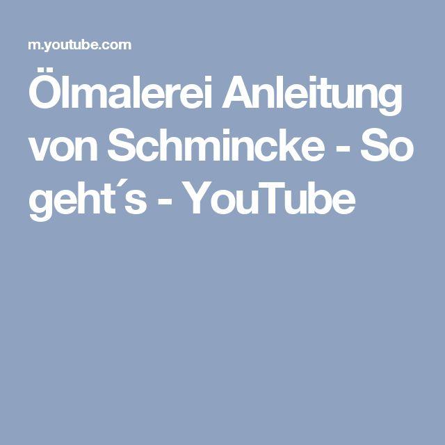 Ölmalerei Anleitung von Schmincke - So geht´s - YouTube