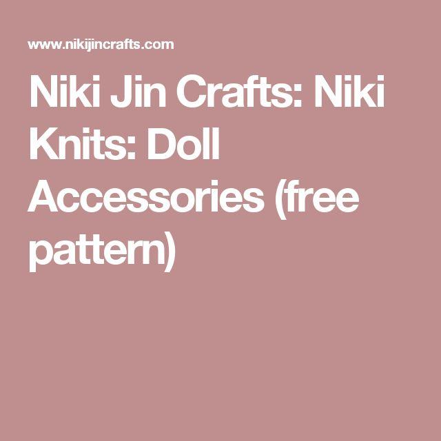 Niki Jin Crafts: Niki Knits: Doll Accessories (free pattern)