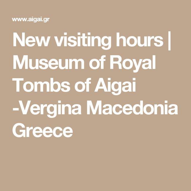 New visiting hours | Museum of Royal Tombs of Aigai -Vergina Macedonia Greece