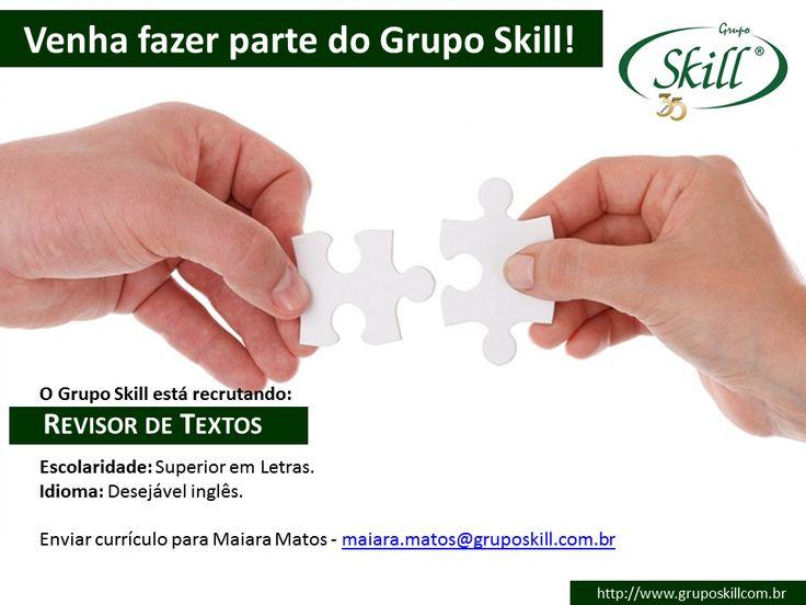 Grupo Skill contrata revisores de texto. Mande o seu cv para maiara.matos@gruposkill.com.br.