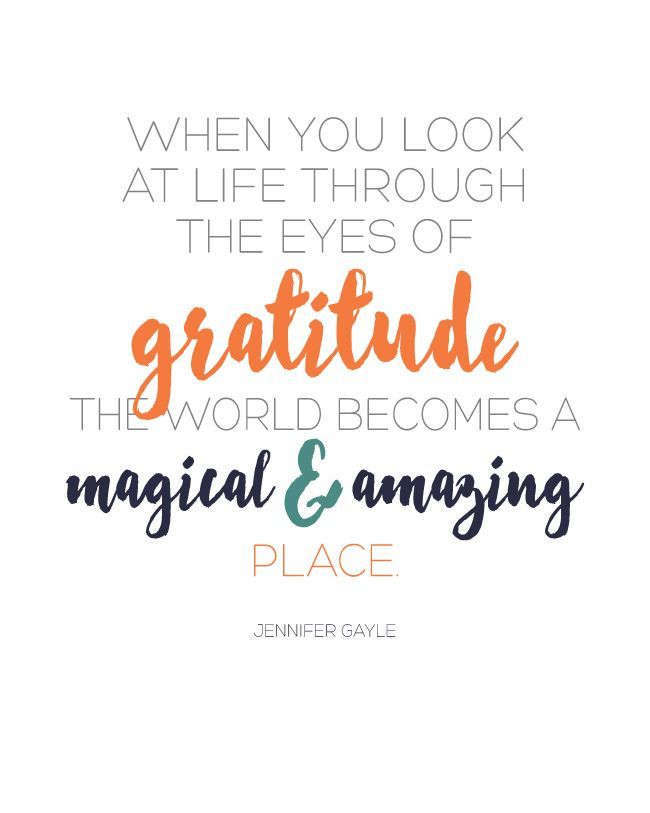 When you look at life through the eyes of gratitude - the world becomes a magical & amazing place. - Jennifer Gayle Quote - FREE PRINTABLE