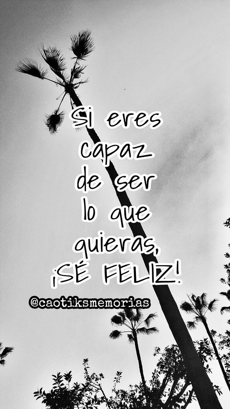 ¡Sé feliz! \o/ #Frases #Reflexión #Vida #Quotes #Phrases #Frasesdeldia