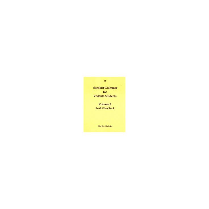 Sanskrit Grammar for Vedanta Students : Sandhi Handbook (Vol 2) (Student / Bilingual) (Paperback) (Medha