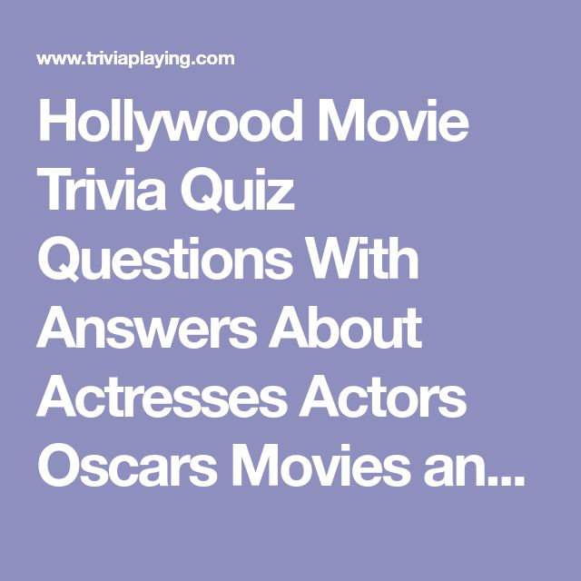 Hollywood Movie Trivia Quiz Questions With Answers About Actresses Actors Oscars Movies and More!