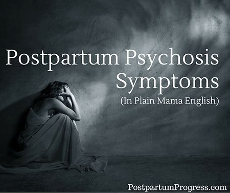Postpartum Psychosis Symptoms in Plain Mama English | Postpartum Progress
