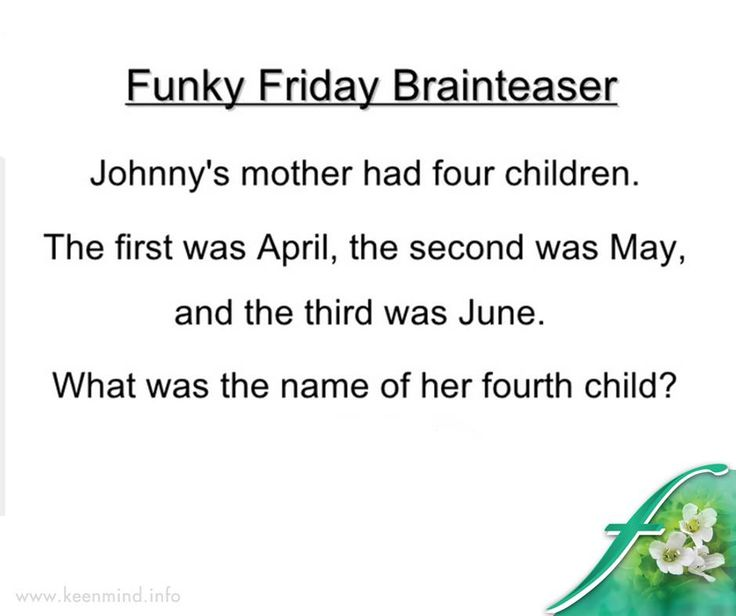 #ItsTheWeekendBaby and time for our fun Friday #brainteaser. Do you know the answer to this question? #Flordis #Keenmind