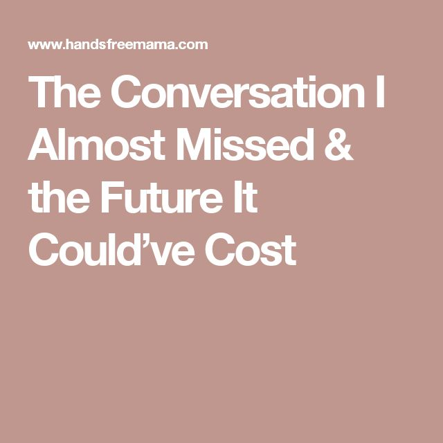 The Conversation I Almost Missed & the Future It Could've Cost