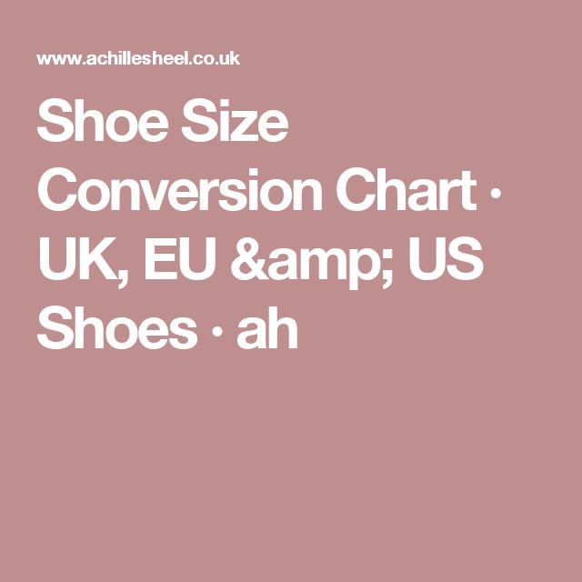 Shoe Size Conversion Chart · UK, EU & US Shoes · ah