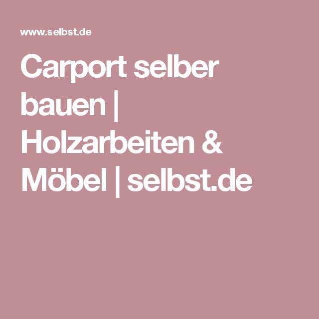 Carport selber bauen | Holzarbeiten & Möbel | selbst.de