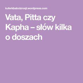 Vata, Pitta czy Kapha – słów kilka o doszach