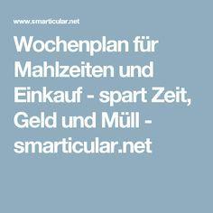 Wochenplan für Mahlzeiten und Einkauf - spart Zeit, Geld und Müll - smarticular.net