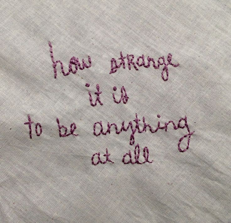 "embroideredlyrics: "" ""Can't believe how strange it is to be anything at all"" In The Aeroplane Over The Sea - Neutral Milk Hotel """