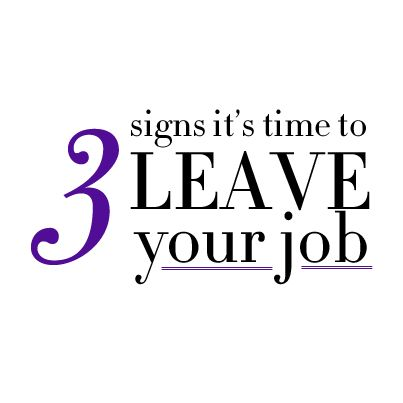 When it is time to leave your job?! Find out.