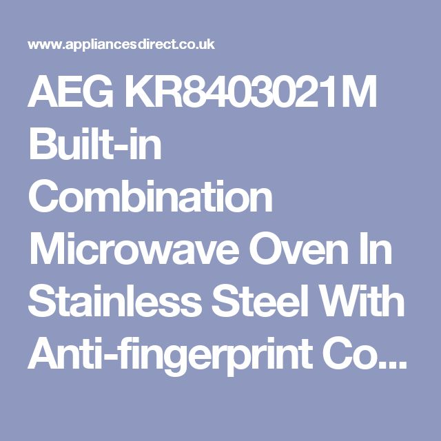 AEG KR8403021M Built-in Combination Microwave Oven In Stainless Steel With Anti-fingerprint Coating | Appliances Direct