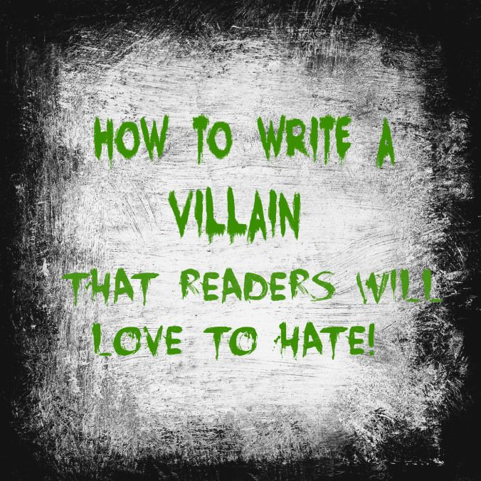 How To Write A Villain That Readers Will Love To Hate | #writingtips #writingcraft #writing