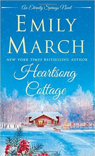 Title: Heartsong Cottage Author: Emily March Rating:  4 stars Reviewer: Jennifer My heart! Heartsong Cottage is emotional, intense and suspenseful … great addition to the Eternity Springs series. H...