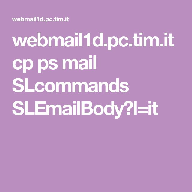 webmail1d.pc.tim.it cp ps mail SLcommands SLEmailBody?l=it