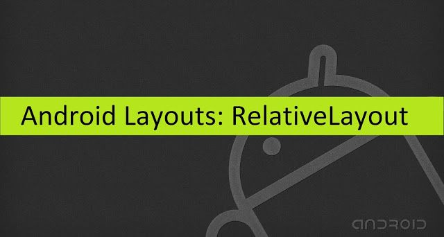 Android Layouts: Relative Layout   Relative Layout stacks elements according to their relation with each other like above of below of left of right of. This is one of the most complicated layout to use because you have to use many properties to get your work done in the way you want. Although there are advantages also to use this layout. Example if you have so many elements placed in one container or layout. In this case you can use relations to lay them correctly as you want.  Example…