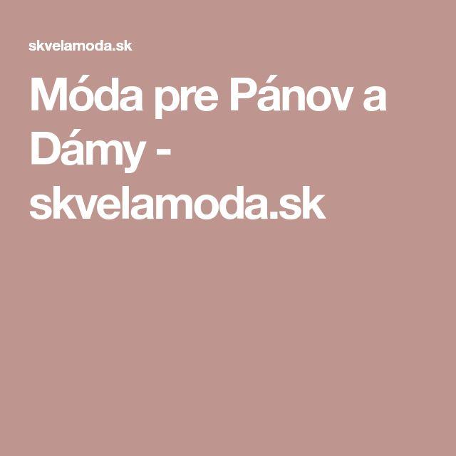 Móda pre Pánov a Dámy - skvelamoda.sk