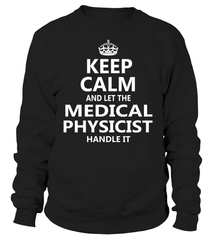 Keep Calm And Let The Medical Physicist Handle It #MedicalPhysicist