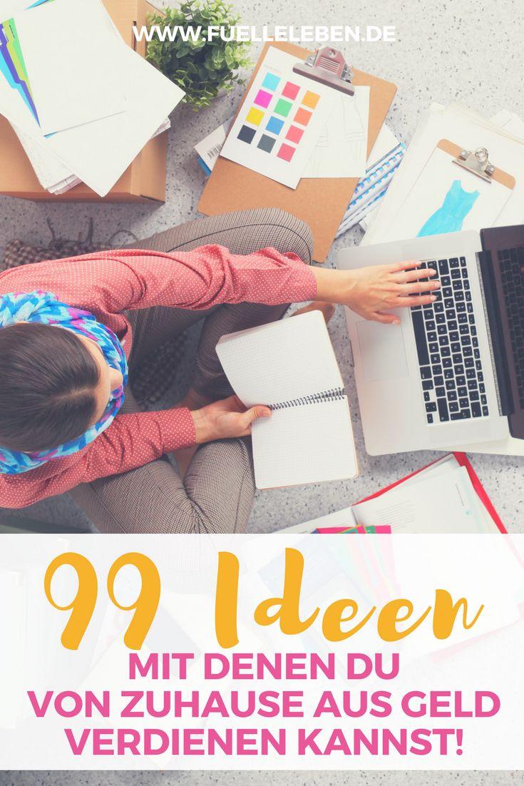 99 Ideen, mit denen Du von Zuhause aus Geld verdienen und Dir ein lukratives Nebeneinkommen aufbauen kannst!