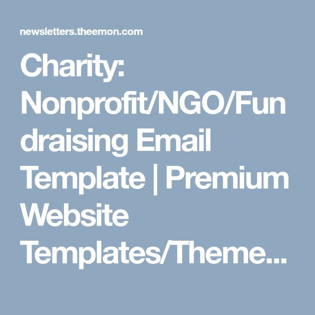 Charity: Nonprofit/NGO/Fundraising Email Template | Premium Website Templates/Themes & Plugins: Email Templates @ theem'on