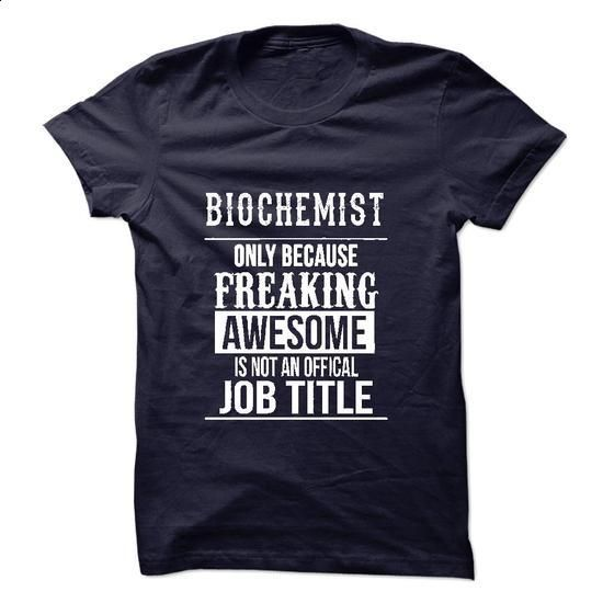 Biochemist T-Shirt #fashion #T-Shirts. ORDER NOW => https://www.sunfrog.com/No-Category/Biochemist-T-Shirt.html?60505