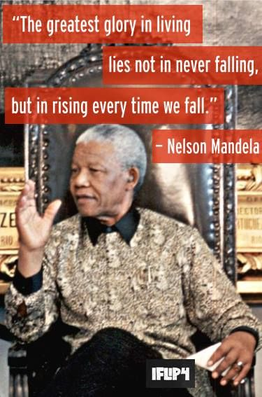 Wisdom from the late, great Nelson Mandela.