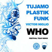 $$$ SO HAPPY TO HAVE THIS #WHATDIRT $$$ Plastik Funk & Tujamo - Who (Victor Niglio Festival Trap Remix) by Victor Niglio on SoundCloud