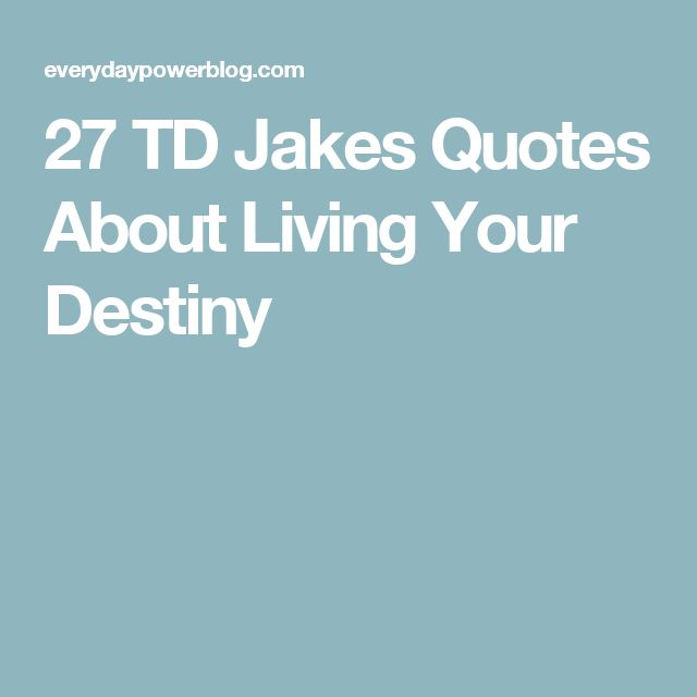 ... Jakes Quotes on Pinterest Td jakes, Life purpose and Giraffe quotes