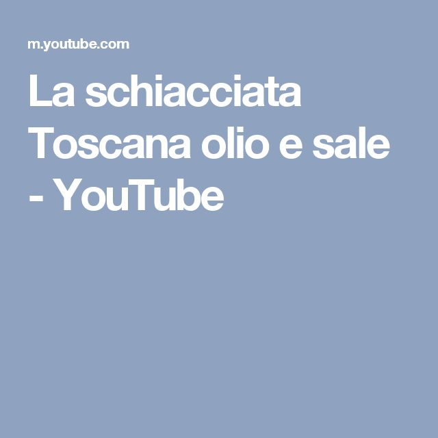 La schiacciata Toscana olio e sale - YouTube