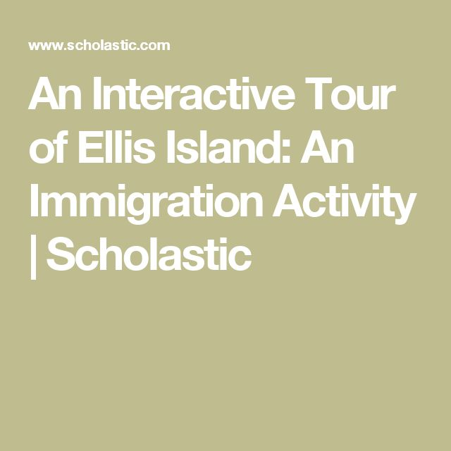 An Interactive Tour of Ellis Island: An Immigration Activity | Scholastic
