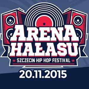 Arena Hałasu - Szczecin Hip Hop Festival  20.11.2015 godz. 19:00
