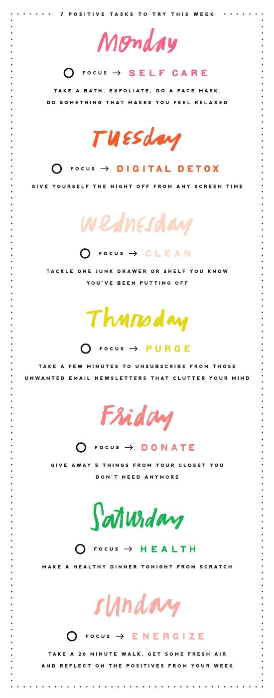 7 positive task for you to try this week. they are all simple, short and designed to fit into your already busy life. print it out, hang it on your desk and try something new for a week! keep track of what made you feel more positive and try and incorporate it moving forward.